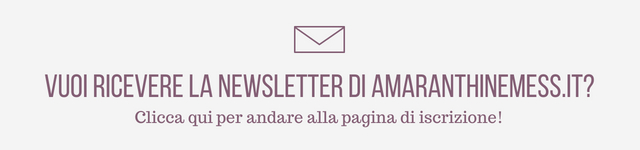 Vuoi ricevere la newsletter di amaranthinemess.it_