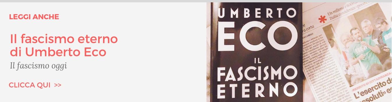 leggi anche Fascismo eterno umberto eco
