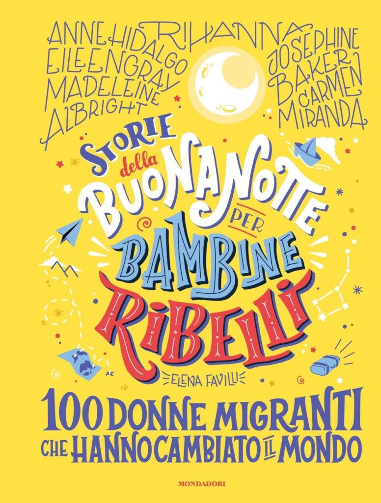 Storie della buona notte per bambine ribelli 100 donne migranti che hanno cambiato il mondo